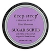 Deep Steep, Sugar Scrub, Lilac Blossom, 8 oz (226 g)