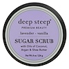 Deep Steep, Sugar Scrub, Lavender - Vanilla, 8 oz (226 g)
